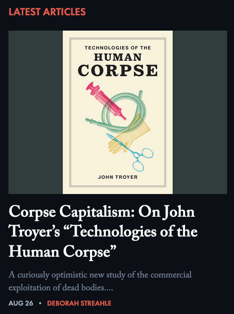 """Screen capture of Los Angeles Review of Books featuring the review article, """"Corpse Capitalism: On John Troyer's 'Technologies of the Human Corpse'"""""""
